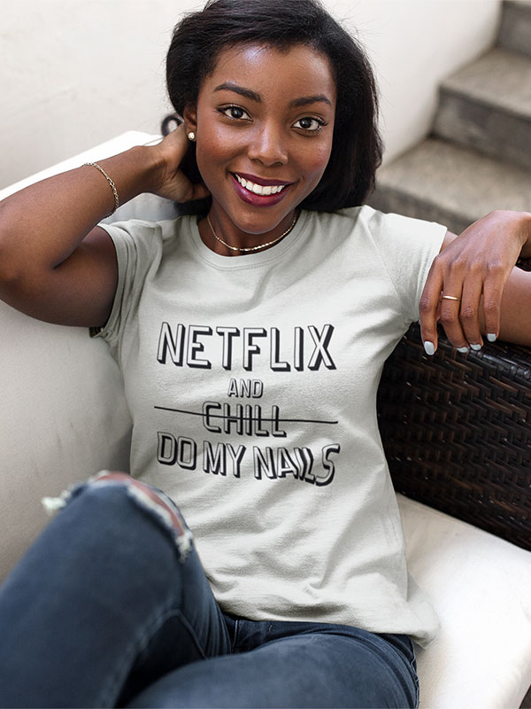 Netflix and Do My Nails T-shirt