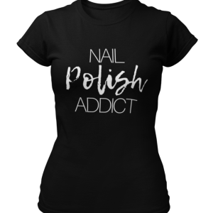 Nail Polish Addict T-shirt